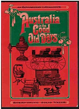 AUSTRALIA IN THE GOOD OLD DAYS Facsimile