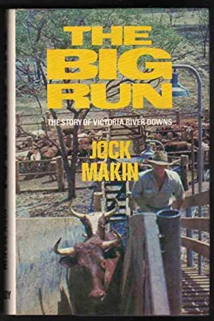 THE BIG RUN. The Story of Victoria: Makin, Jock.