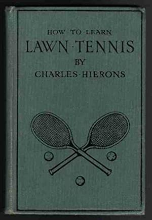 HOW TO LEARN LAWN TENNIS a Simple,: Hierons, Charles