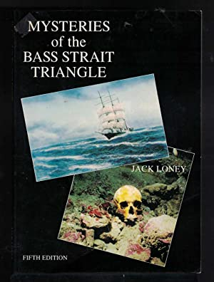 MYSTERIES OF THE BASS STRAIT TRIANGLE: Loney, Jack