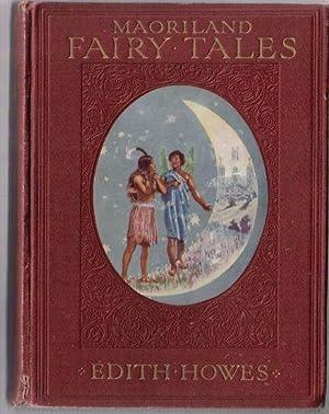 MAORILAND FAIRY TALES: Howes, Edith