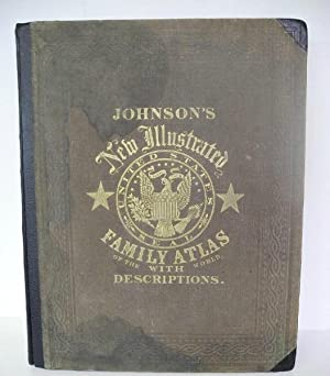 Johnson's New Illustrated (Steel Plate) Family Atlas.: JOHNSON, ALVIN JEWETT
