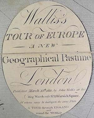 Wallis's New Geographical Game Exhibiting a tour through Europe: Wallis, John