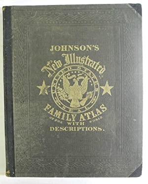 Johnson's New Illustrated (Steel Plate) Family Atlas,: JOHNSON, ALVIN JEWETT