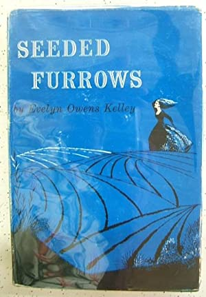 Seeded Furrows *SIGNED*: Evelyn Owens Kelley