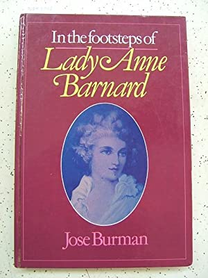 In the Footsteps of Lady Anne Barnard: Burman, Jose