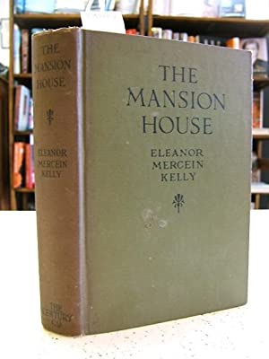 The Mansion House: Kelly, Eleanor Mercein