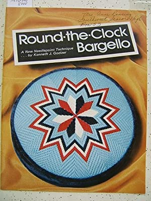Round-the-Clock Bargello: A New Needlepoint Technique: Kenneth J Goelzer