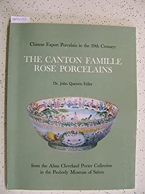 Chinese Export Porcelain in the 19th Century: Feller, John Quentin