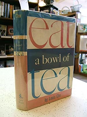Eat a Bowl of Tea: Louis Chu
