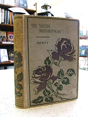 The Young Midshipman : A Story of the Bombardment of Alexandria: G. A. Henty