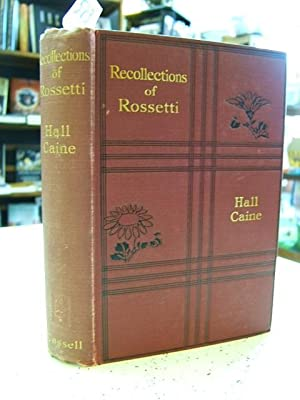 Recollections of Rossetti: Hall Caine
