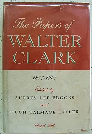 Papers of Walter Clark, Volume One, 1857-1901: Brooks, Aubrey Lee,
