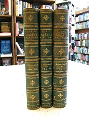 Life and Times of George Villiers - Three Volumes: Mrs. Thomson