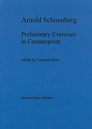 Preliminary Exercises In Counterpoint / edited by: Schoenberg, Arnold,