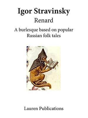 Renard : A Burlesque Based On Popular: Stravinsky, Igor,