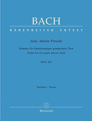 Jesu, Meine Freude : Motette, BWV 227: Bach, Johann Sebastian,
