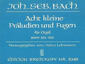 Acht Kleine Präludien und Fugen : Für: Bach, Johann Sebastian,