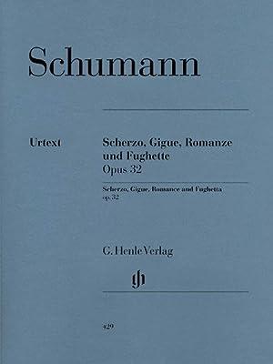 Scherzo, Gigue, Romanze Und Fughette, Op. 32: Schumann, Robert,