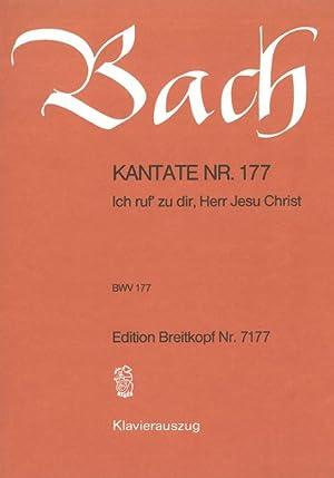 Cantata No. 177 : Ich Ruf Zu: Bach, Johann Sebastian,