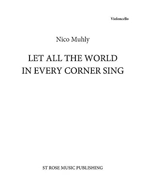 Let All The World In Every Corner: Muhly, Nico,