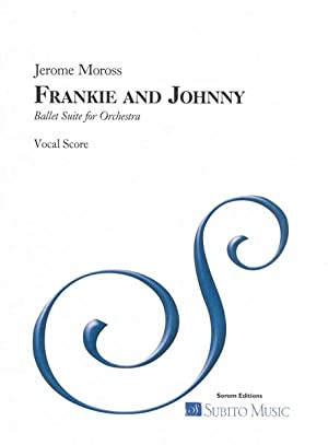 Frankie and Johnny : Ballet Suite For: Moross, Jerome,
