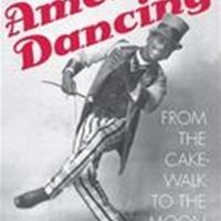 America Dancing : From The Cakewalk To: Pugh, Megan.