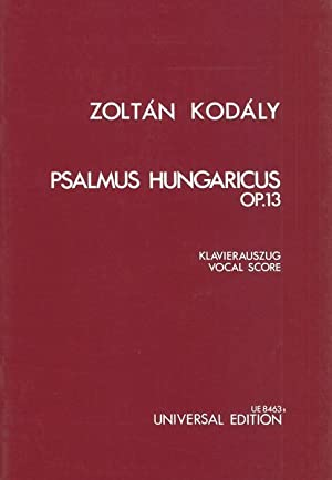 Psalmus Hungaricus, Op. 13 : [German/English].: Kodaly, Zoltan,