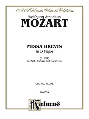 Missa Brevis In D Major, K. 194: Mozart, Wolfgang Amadeus,