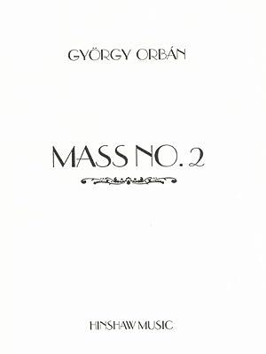 Mass No. 2 In G.: Orban, Gyorgy,