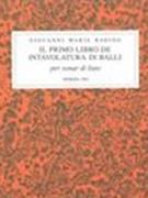 Primo Libro De Intavolatura Di Balli Per: Radino, Giovanni Maria,