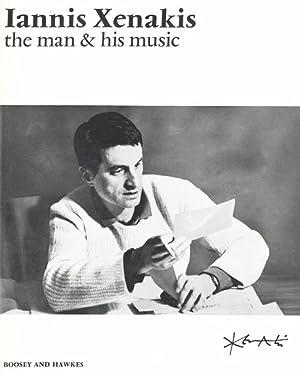Iannis Xenakis: The Man & His Music: Xenakis, Iannis,
