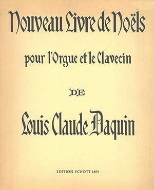 Nouveau Livre De Noels Pour l'Orgue Et: Daquin, Louis Claude,