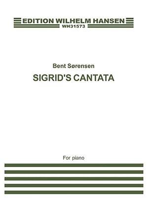 Sigrid's Cantata : For Piano (2011).: Sorensen, Bent,