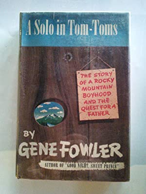 A Solo in Tom-Toms: Gene Fowler