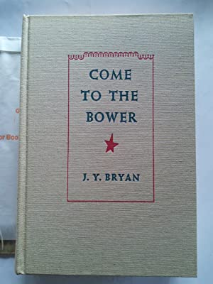 Come to the Bower: J.Y. Bryan