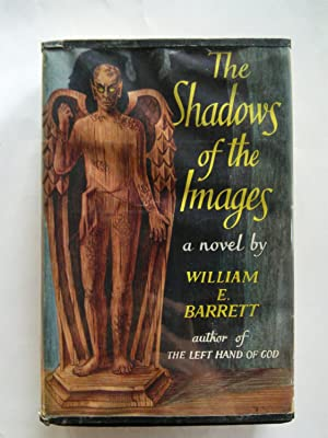 The Shadows of the Images: William E. Barrett