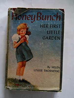 Honey Bunch - Her First Little Garden: Helen Louise Thorndyke