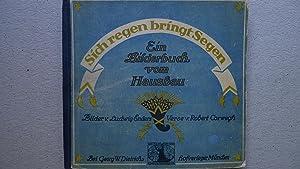 Ein Bilderbuch vom Hausbau, Bilder von Ludwig Enders, Verse von Robert Corwegh,: Sich regen bringt ...