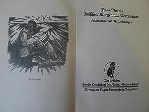 Zwischen Morgen und Abermorgen, Zeichnungen und Aufzeichnungen, Mit 12 Tafeln,: Nitsche, Franz: