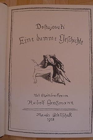 Eine dumme Geschichte, Mit Steindrucken von Rudolf Großmann,: Dostojewski, Fjodor: