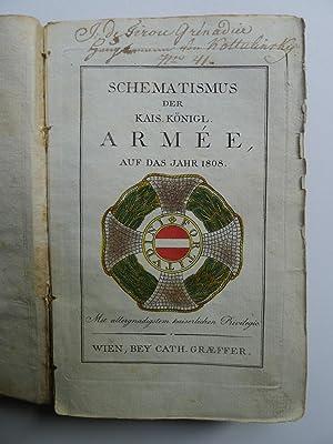 Schematismus der kais. königl. Armee auf das Jahr 1808, Militär-Almanach Nro. XIX, ...