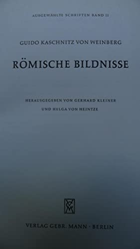 Römische Bildnisse, Mit 60 Bildtafeln,: Kaschnitz von Weinberg, Guido: