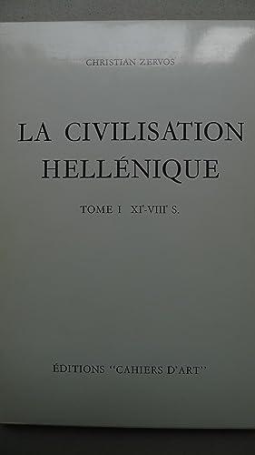 La civilisation hellenique, Tome I XI-VIII S., Mit 262 Abb. auf Bildtafeln,: Zervos, Christian: