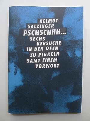 Pschschhh., Sechs Versuche, in den Ofen zu pinkeln, Essays,: Salzinger, Helmut: