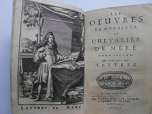 qui contient ses lettres, Mit 1 Frontispiz,: Les oeuvres de Monsieur le Chevalier de Mere,