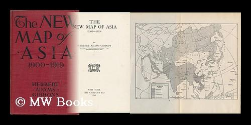 The New Map Of Asia 1900 1919 By Herbert Adams Gibbons By Gibbons