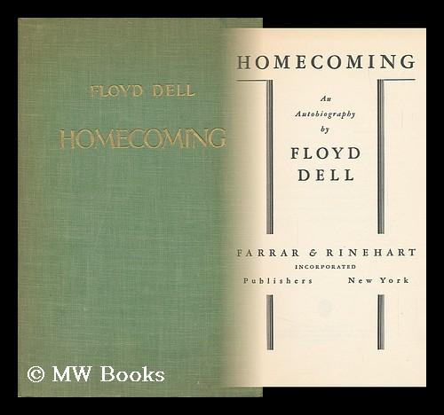 Homecoming; an Autobiography, by Floyd Dell Dell, Floyd Hardcover Very good copy in the original gilt-blocked cloth. Slightest dust-dulling and toning. Remains well-preserved overall; tight, bright, clean and strong.