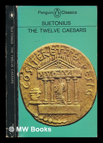 The Twelve Caesars Translated By Robert Graves