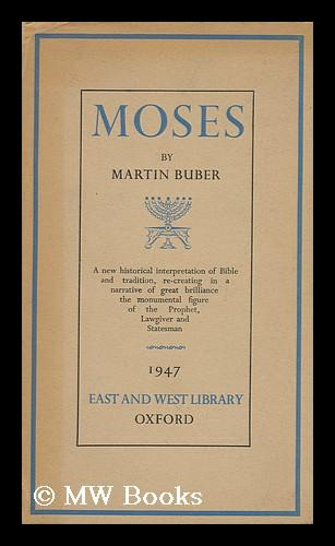Moses / Martin Buber: Buber, Martin
